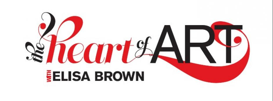 The Heart of Art with Elisa Brown